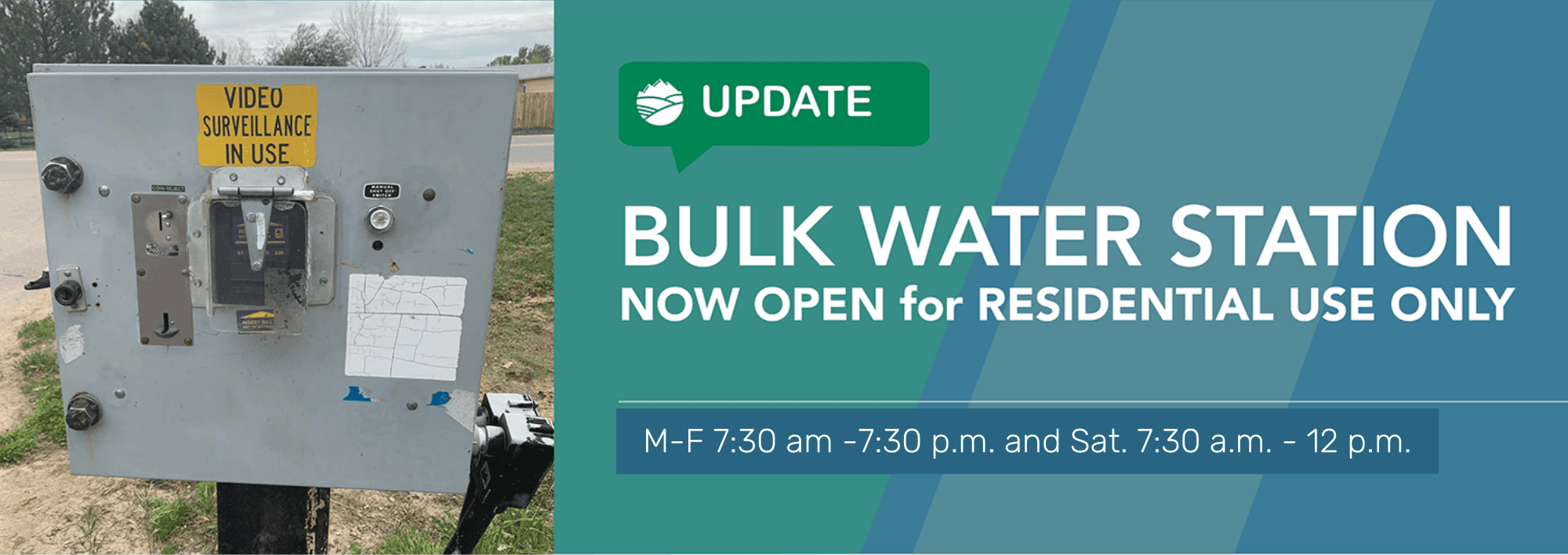 Bulk Water Station Hours M-F 7:30 am -7:30 p.m. and Sat. 7:30 a.m. - 12 p.m.