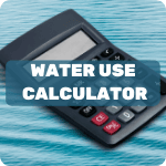 Click to view the Water Use Calculator